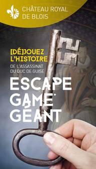 Escape Game | [Dé]jouez l'histoire de l'assassinat du Duc de Guise